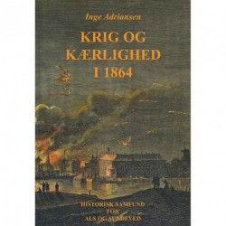 Krig og kærlighed i 1864: breve mellem Sønderborgs borgmesterpar Hilmar og Olufa Finsen