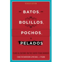 Batos, Bolillos, Pochos, and Pelados: Class and Culture on the South Texas Border