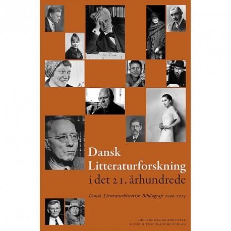 Dansk litteraturforskning i det 21. århundrede: dansk litteraturhistorisk bibliografi 2000-2014