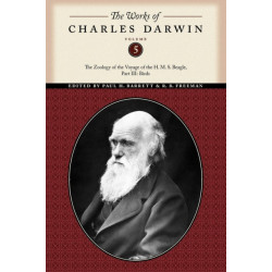The Works of Charles Darwin, Volume 5: The Zoology of the Voyage of the H. M. S. Beagle, Part III: Birds