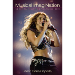 Musical ImagiNation: U.S-Colombian Identity and the Latin Music Boom