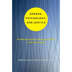 Gender, Psychology, and Justice: The Mental Health of Women and Girls in the Legal System