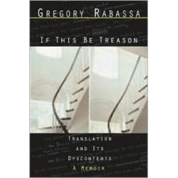 If This Be Treason: Translation and its Dyscontents