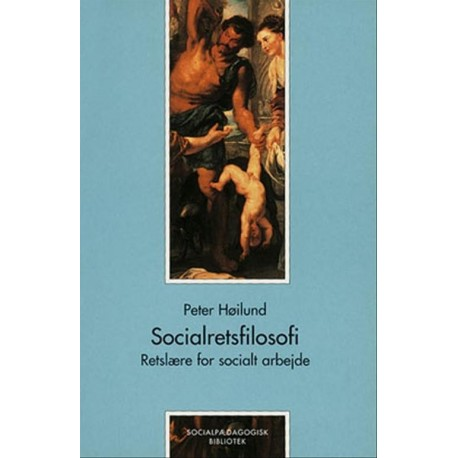 Socialretsfilosofi: retslære for socialt arbejde
