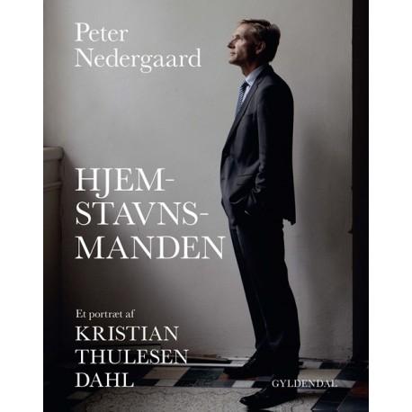 Hjemstavnsmanden: et portræt af politikeren Kristian Thulesen Dahl