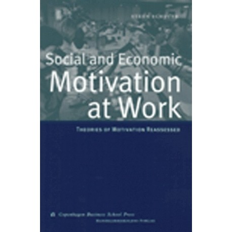 Social and economic motivation at work: Theories of Work Motivation Reassessed