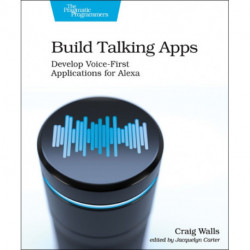 Build Talking Apps for Alexa: Develop Voice-First Applications for Alexa