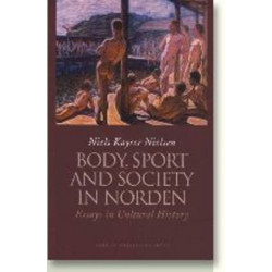 Body, Sport & Society in Norden: Essays in Cultural History