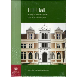 Hill Hall: A Singular House Devised by a Tudor Intellectual