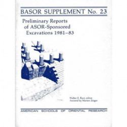 Preliminary Reports of Asor-Sponsored Excavations 1981-83
