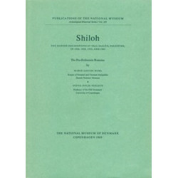 Shiloh -- The Pre-Hellenistic Remains: The Danish Excavations at Tall Sailun, Palestine in 1926, 1929, 1932 & 1963