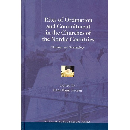 Rites of Ordination and Commitment in the Churches of the Nordic Countries: Theology and terminology