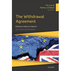 The Law & Politics of Brexit: Volume II: The Withdrawal Agreement