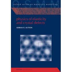 Physics of Elasticity and Crystal Defects
