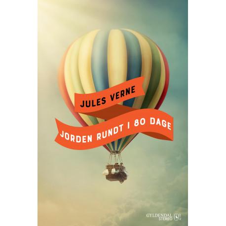 Jules Vernes Jorden rundt i 80 dage: Gyldendals udødelige