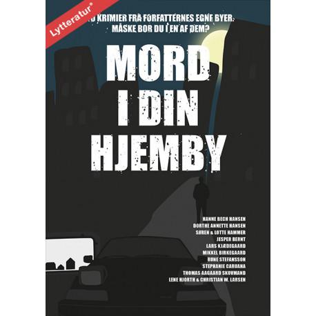 Mord i din hjemby: 10 krimier fra forfatternes egne byer