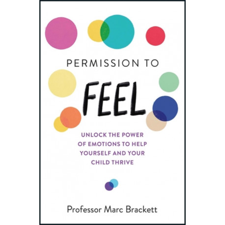 Permission to Feel: Unlock the power of emotions to help yourself and your children thrive
