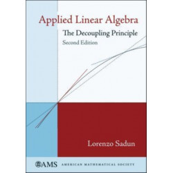 Applied Linear Algebra: The Decoupling Principle
