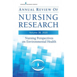 Annual Review of Nursing Research, Volume 38, 2020: Nursing Perspectives on Environmental Health
