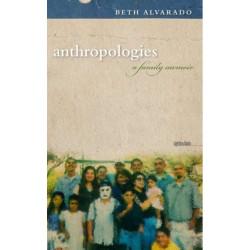 Anthropologies: A Family Memoir