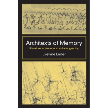 Architexts of Memory: Literature, Science, and Autobiography