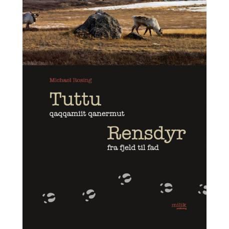 Tuttu qaqqamiit qanermut / Rensdyr fra fjeld til fad