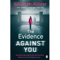 The Evidence Against You: The gripping new psychological thriller from the Sunday Times bestseller