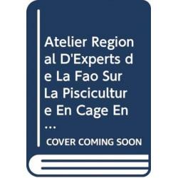 Atelier Regional D'Experts de La Fao Sur La Pisciculture En Cage En Afriqu