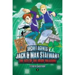 Secret Agents Jack and Max Stalwart: Book 3: The Fate of the Irish Treasure: Ireland