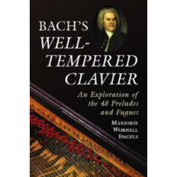 """Bach's """"""""Well-tempered Clavier: An Exploration of the 48 Preludes and Fugues"""