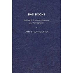 Bad Books: Retif de la Bretonne, Sexuality, and Pornography