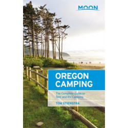 Moon Oregon Camping (Fifth Edition): The Complete Guide to Tent and RV Camping