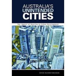 Australia's Unintended Cities: The Impact of Housing on Urban Development