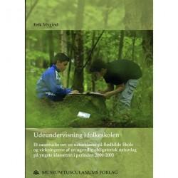 Udeundervisning i folkeskolen: Et casestudie om en naturklasse på Rødkilde Skole og virkningerne af en ugentlig obligatorisk naturdag på yngste klassetrin i perioden 2000-2003