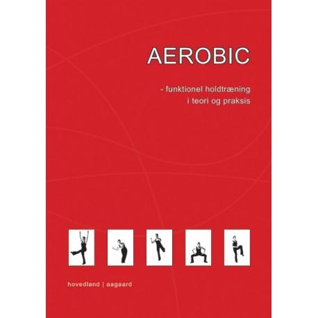 Aerobic: funktionel holdtræning i teori og praksis