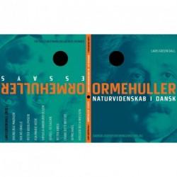 Ormehuller. Ormehuller - essays: naturvidenskab i dansk