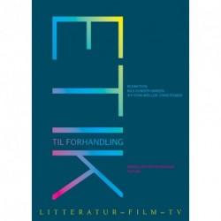 Etik til forhandling: litteratur - film - tv