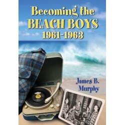 Becoming the Beach Boys, 1961-1963