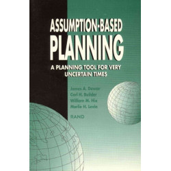 Assumption-based Planning: A Planning Tool for Very Uncertain Times