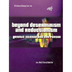 Beyond Determinism and Reductionism: Genetic Science and the Person