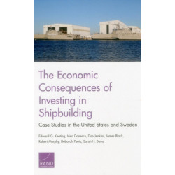 The Economic Consequences of Investing in Shipbuilding: Case Studies in the United States and Sweden