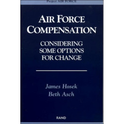 Air Force Compensation: Considering Some Options