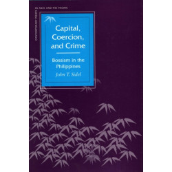 Capital, Coercion, and Crime: Bossism in the Philippines