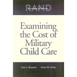 Examining the Cost of Military Child Care 2002