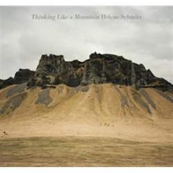 Helene Schmitz: Thinking Like a Mountain