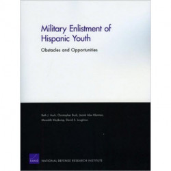 Military Enlistment of Hispanic Youth: Obstacles and Opportunities