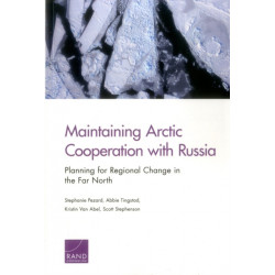 Maintaining Arctic Cooperation with Russia: Planning for Regional Change in the Far North