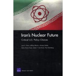 Iran's Nuclear Future: Critical U.S. Policy Choices
