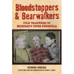 Bloodstoppers and Bearwalkers: Folk Traditions of Michigan's Upper Peninsula
