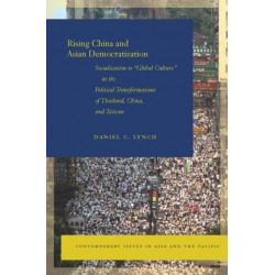 """Rising China and Asian Democratization: Socialization to """"Global Culture"""" in the Political Transformations of Thailand, China, and Taiwan"""